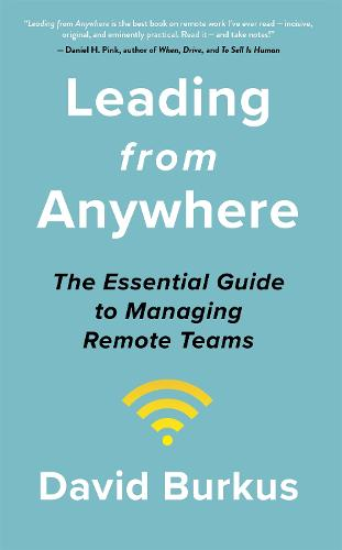 Leading From Anywhere: Unlock the Power and Performance of Remote Teams (Hardback)