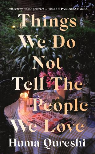 Things We Do Not Tell the People We Love (Hardback)