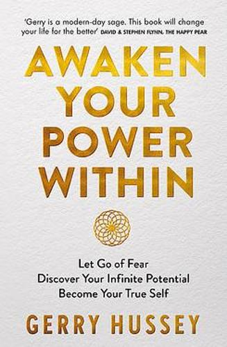 Awaken Your Power Within: Let Go of Fear. Discover Your Infinite Potential. Become Your True Self. (Paperback)