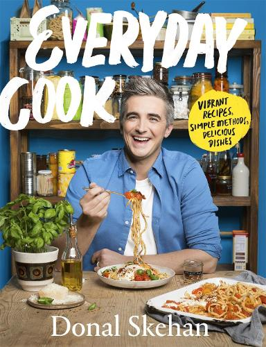 Everyday Cook: Vibrant Recipes, Simple Methods, Delicious Dishes (Hardback)