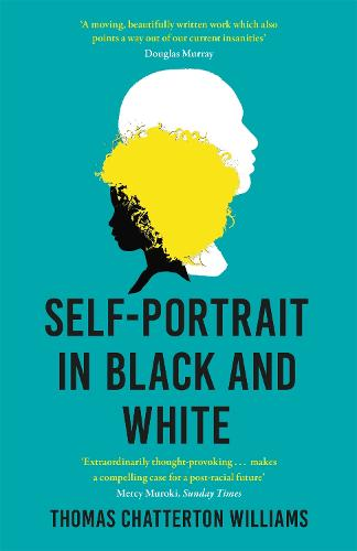 Self-Portrait in Black and White: Unlearning Race (Paperback)