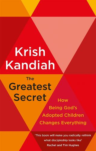 The Greatest Secret: How being God's adopted children changes everything (Paperback)