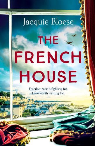 The French House: A war unleashed. An island occupied. A love rekindled. (Hardback)