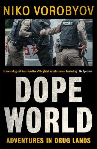Dopeworld: Adventures in Drug Lands (Paperback)