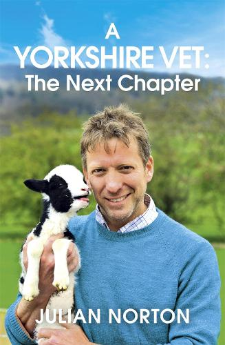 A Yorkshire Vet: The Next Chapter (Hardback)