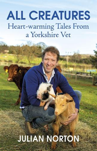 All Creatures: Heartwarming Tales from a Yorkshire Vet (Hardback)
