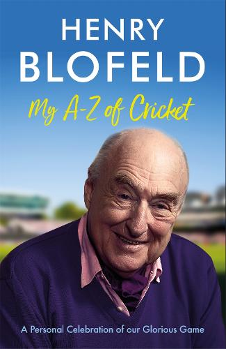 My A-Z of Cricket: A personal celebration of our glorious game (Hardback)