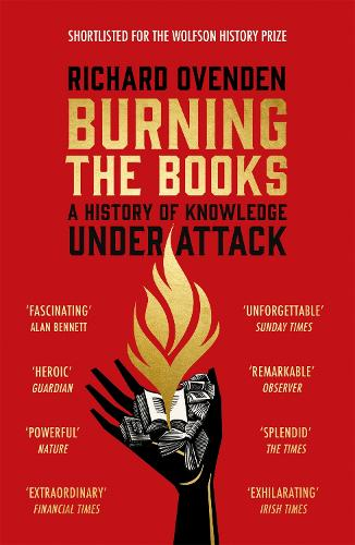 Burning the Books: A History of Knowledge Under Attack (Paperback)