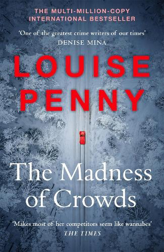 The Madness of Crowds - Chief Inspector Gamache 17 (Hardback)