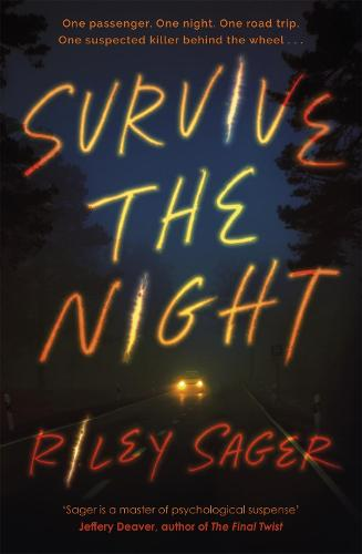 Survive the Night: 'A one-sitting-read of a thriller' Jeffery Deaver (Paperback)