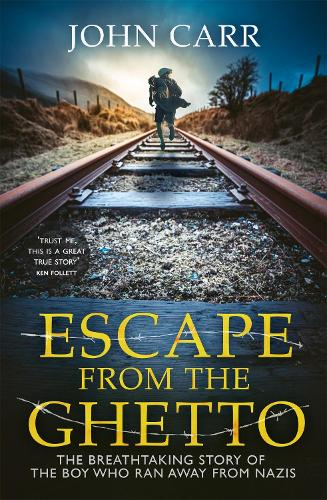 Escape From the Ghetto: The Breathtaking Story of the Jewish Boy Who Ran Away from the Nazis (Hardback)