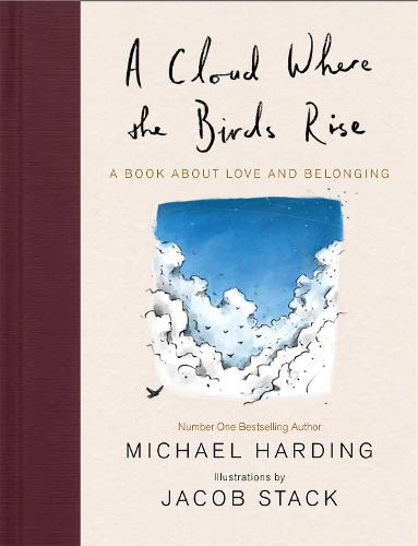 A Cloud Where the Birds Rise: A book about love and belonging (Hardback)