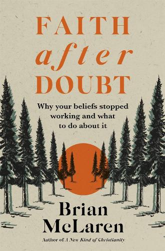 Faith after Doubt: Why Your Beliefs Stopped Working and What to Do About It (Paperback)