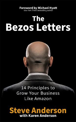 The Bezos Letters: 14 Principles to Grow Your Business Like Amazon (Paperback)