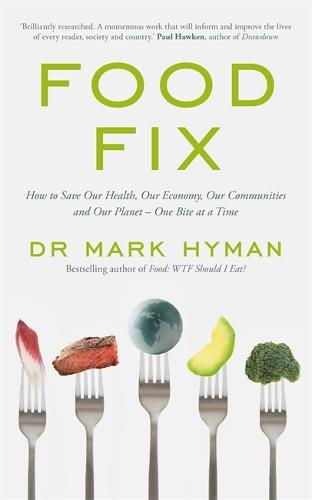 Food Fix: How to Save Our Health, Our Economy, Our Communities and Our Planet - One Bite at a Time (Paperback)