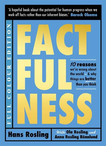 Factfulness Illustrated: Ten Reasons We're Wrong About the World - Why Things are Better than You Think (Hardback)