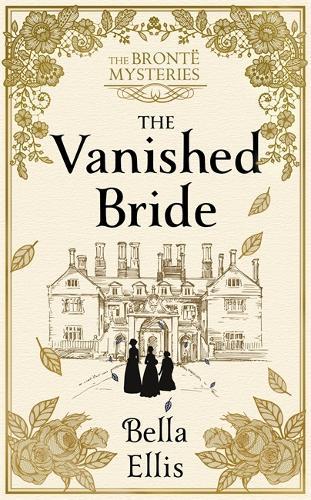 The Vanished Bride: The Bronte Mysteries - The Bronte Mysteries (Hardback)
