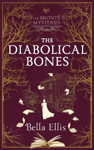 The Diabolical Bones - The Bronte Mysteries (Hardback)