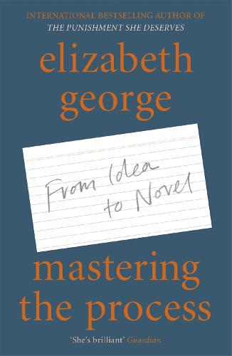 Mastering the Process: From Idea to Novel (Paperback)