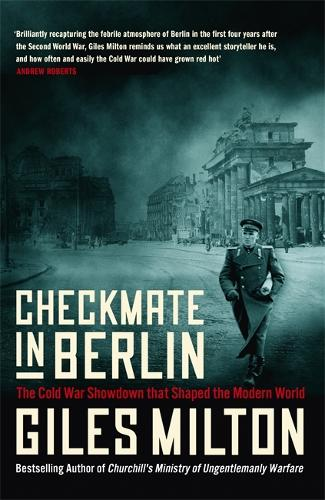 Checkmate in Berlin: The Cold War Showdown that Shaped the Modern World (Hardback)
