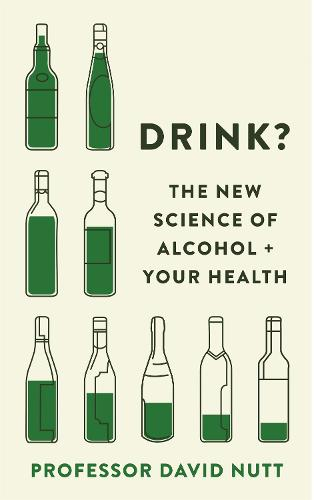 Drink?: The New Science of Alcohol and Your Health (Hardback)