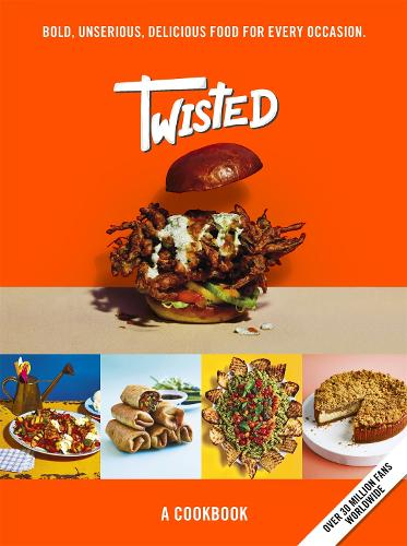 Twisted: A Cookbook - Bold, Unserious, Delicious Food for Every Occasion (Hardback)