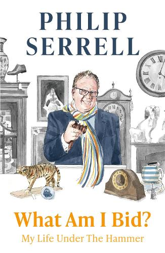 What Am I Bid?: How one of television's favourite auctioneers went from counting sheep to selling silver (Hardback)