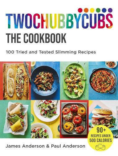 Twochubbycubs The Cookbook: Slimming recipes to leave you Satisfied and Smiling! (Hardback)