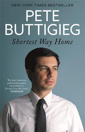 Shortest Way Home: One mayor's challenge and a model for America's future (Hardback)