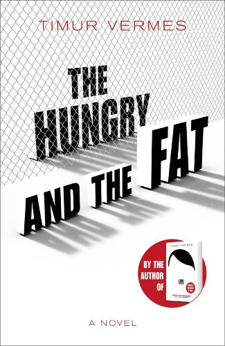 The Hungry and the Fat (Hardback)