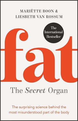 Fat: the Secret Organ: The surprising science behind the most misunderstood part of the body (Paperback)