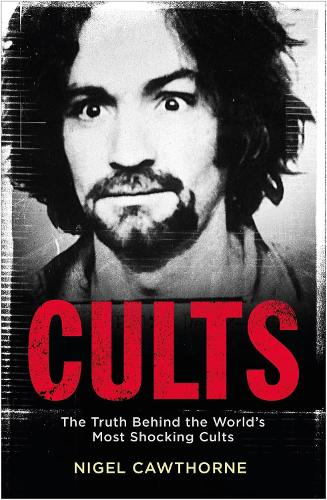 Cults: The World's Most Notorious Cults (Paperback)