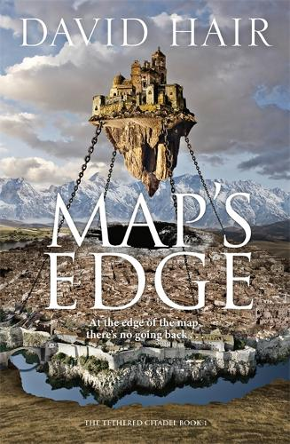 Map's Edge: The Tethered Citadel Book 1 - The Tethered Citadel (Paperback)