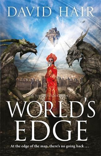 World's Edge: The Tethered Citadel Book 2 - The Tethered Citadel (Paperback)