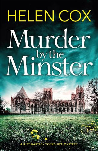 Murder by the Minster - The Kitt Hartley Yorkshire Mysteries (Paperback)