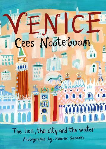 Venice: The Lion, the City and the Water (Hardback)