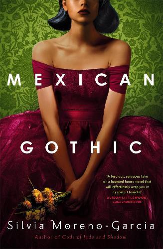 Mexican Gothic (Hardback)