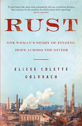 Rust: One woman's story of finding hope across the divide (Hardback)