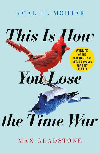 This is How You Lose the Time War (Paperback)