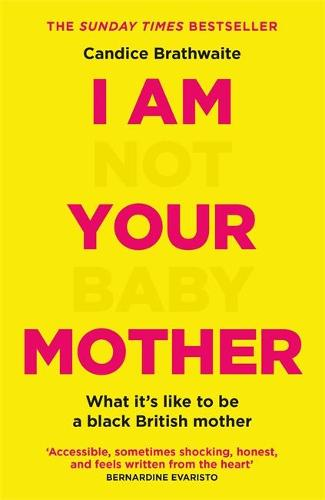 I Am Not Your Baby Mother (Paperback)