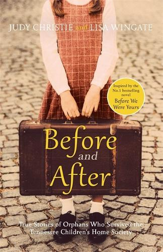 Before and After: the incredible real-life story behind the heart-breaking bestseller Before We Were Yours (Paperback)