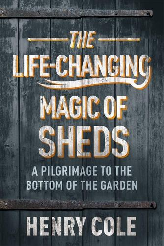 The Life-Changing Magic of Sheds (Paperback)