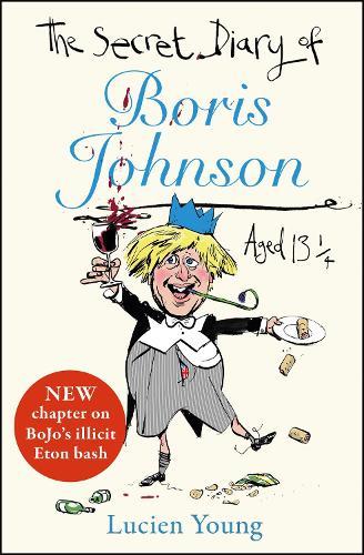 The Secret Diary of Boris Johnson Aged 131/4 (Paperback)