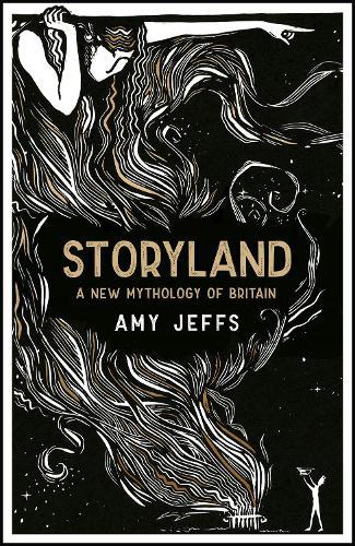 Storyland: A New Mythology of Britain (Hardback)