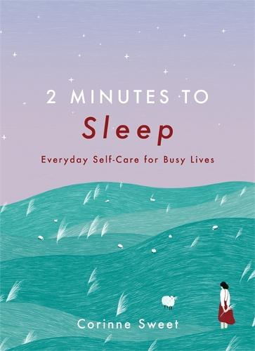 2 Minutes to Sleep: Everyday Self-Care for Busy Lives - 2 Minutes (Hardback)