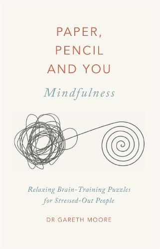 Paper, Pencil & You: Mindfulness: Relaxing Brain-Training Puzzles for Stressed-Out People - Paper, Pencil & You (Paperback)
