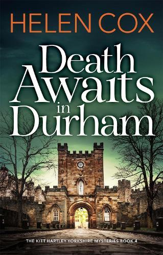 Death Awaits in Durham: The Kitt Hartley Yorkshire Mysteries Book 4 - The Kitt Hartley Yorkshire Mysteries (Paperback)