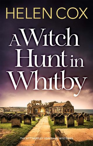A Witch Hunt in Whitby: The Kitt Hartley Mysteries Book 5 - The Kitt Hartley Yorkshire Mysteries (Paperback)