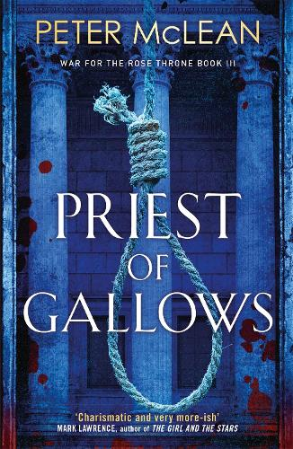 Priest of Gallows - War for the Rose Throne (Paperback)