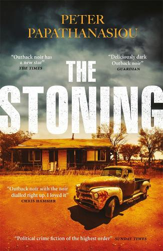 The Stoning: A twisting, blisteringly atmospheric Outback crime debut (Hardback)